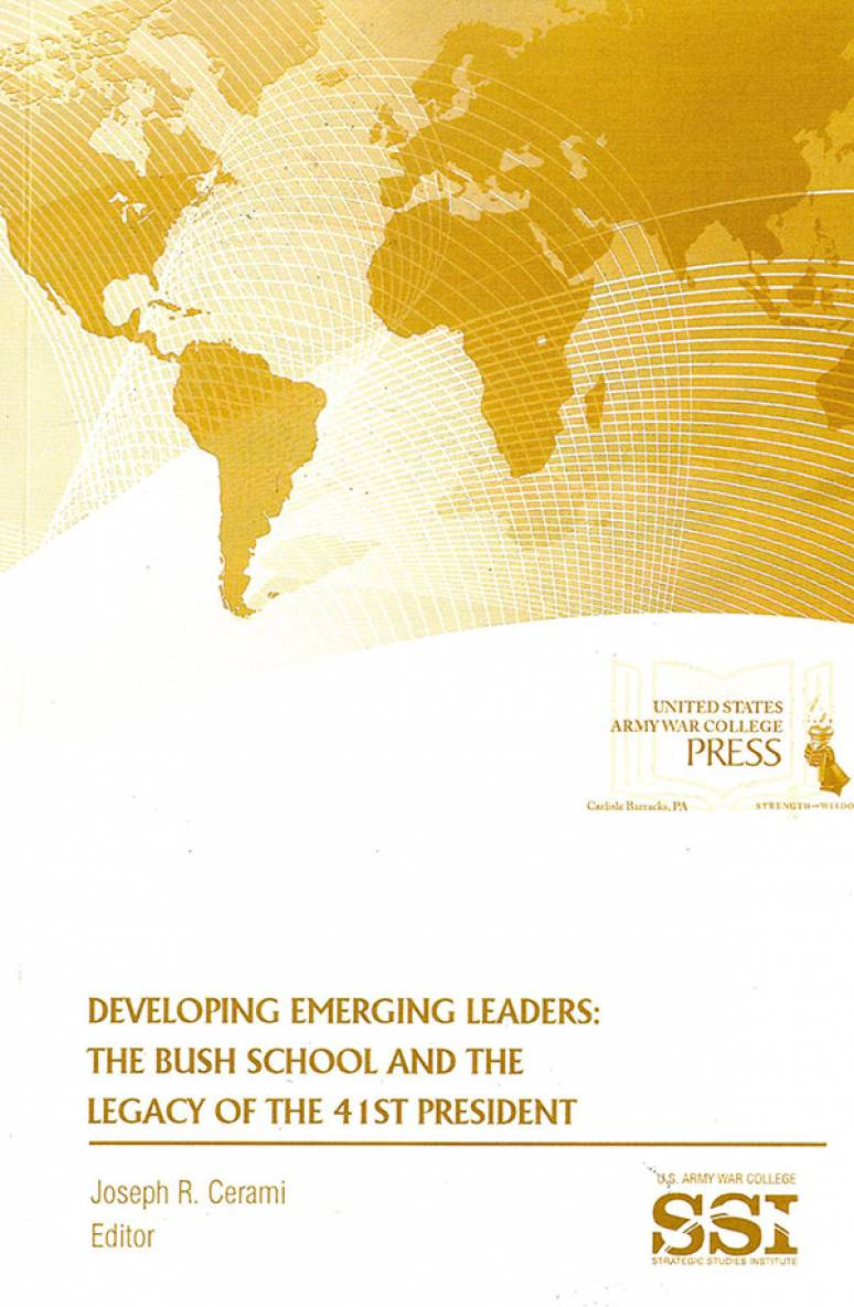 Developing Emerging Leaders: The Bush School and the Legacy of the 41st President
