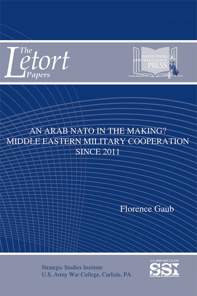 An Arab NATO in the Making?: Middle Eastern Military Cooperation Since 2011