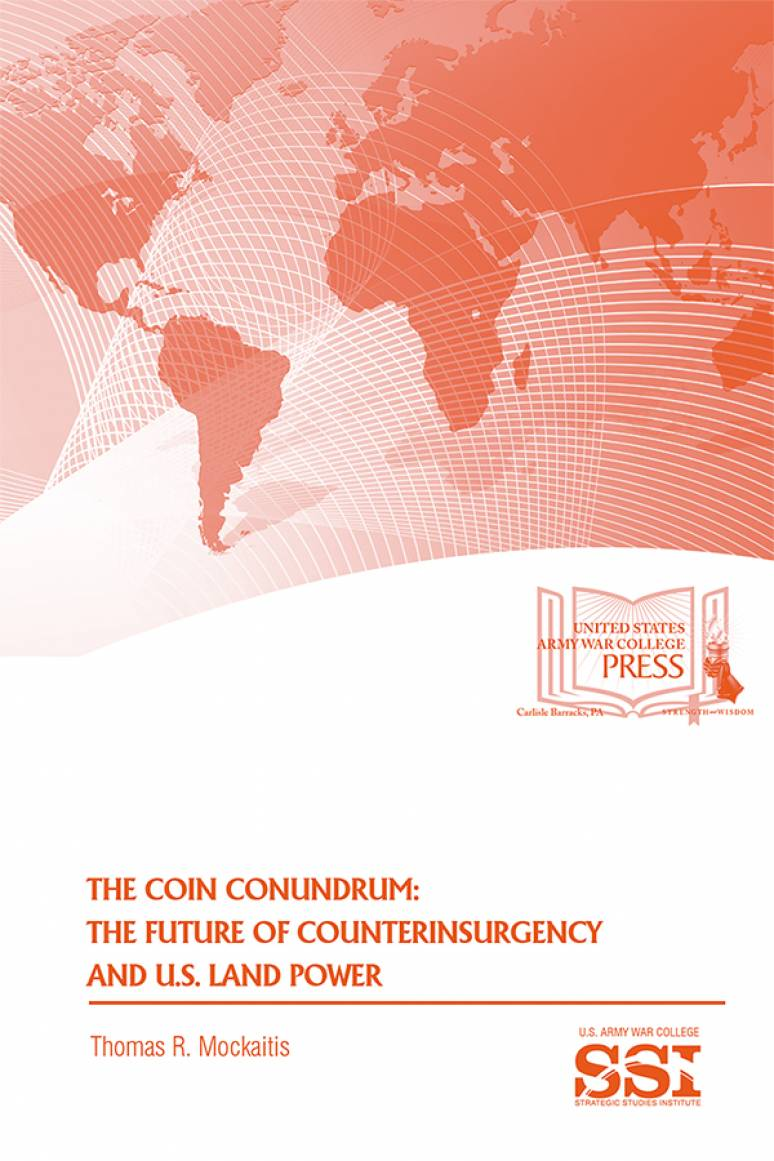 The COIN Conundrum: The Future of U.S. Counterinsurgency and U.S. Land Power