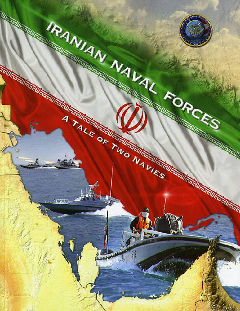 Iranian Naval Forces: A Tale of Two Navies