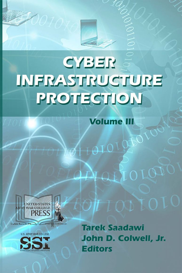 Cyber Infrastructure Protection: Volume III