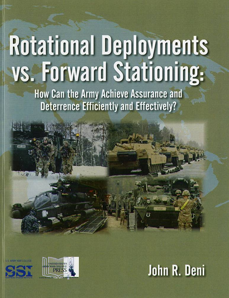 Rotational Deployments Vs Forward Stationing: How Can The Army Achieve Assurance And Deterrence Efficiently And Effectively?