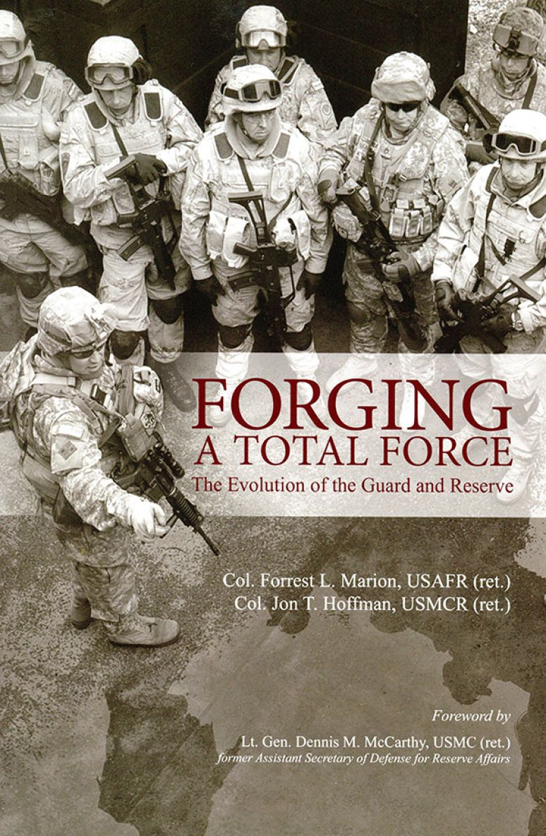 Forging a Total Force: The Evolution of the Guard and Reserve