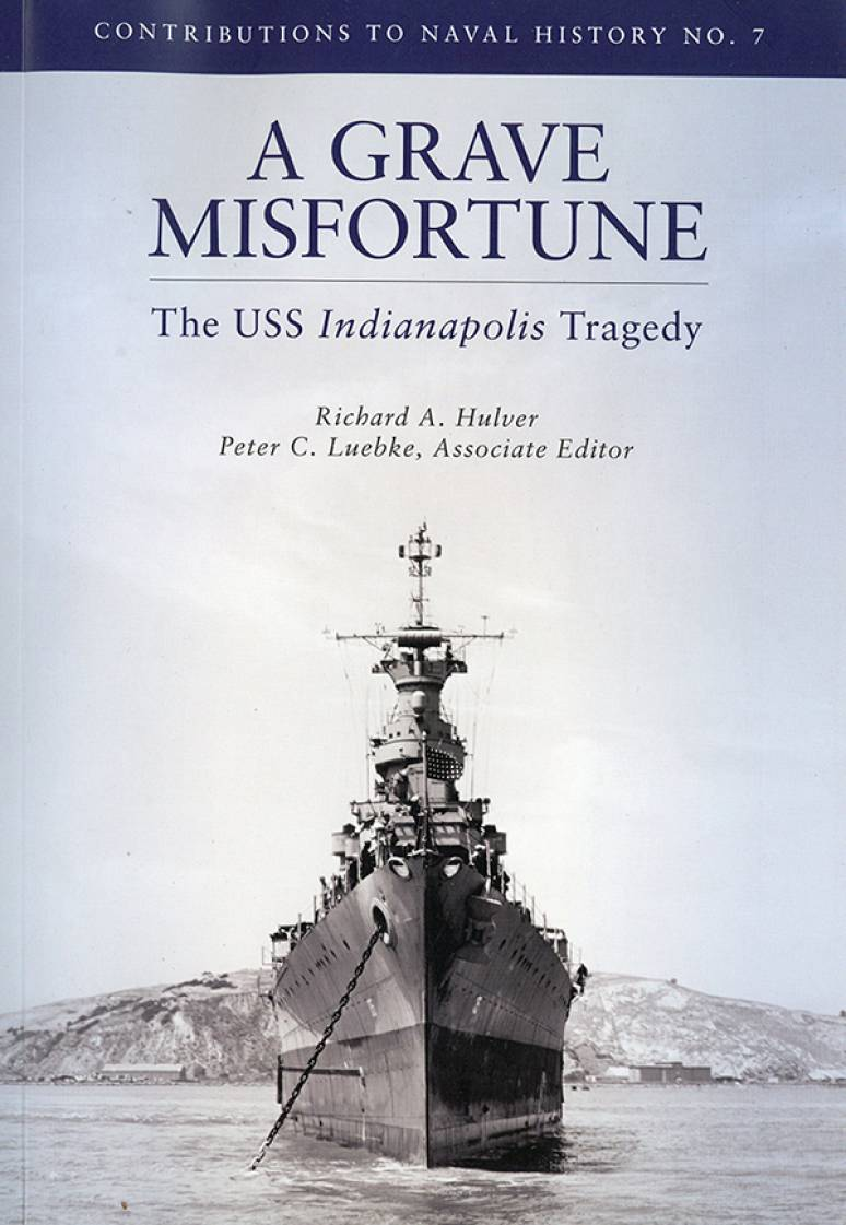 A Grave Misfortune: The USS Indianapolis Tragedy