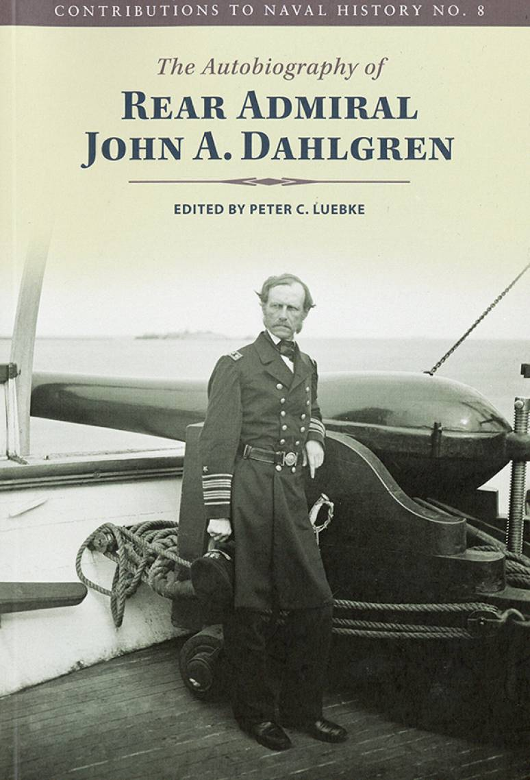 The Autobiography of Rear Admiral John A. Dahlgren