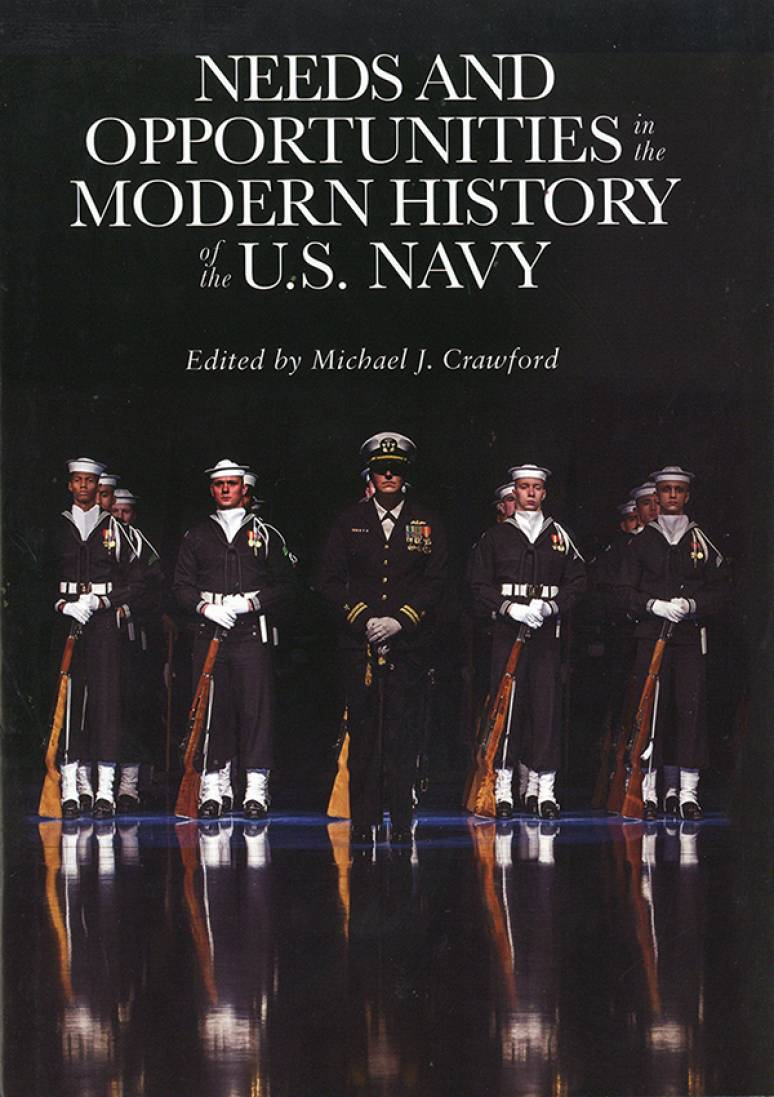 Needs and Opportunities in the Modern History of the U.S. Navy