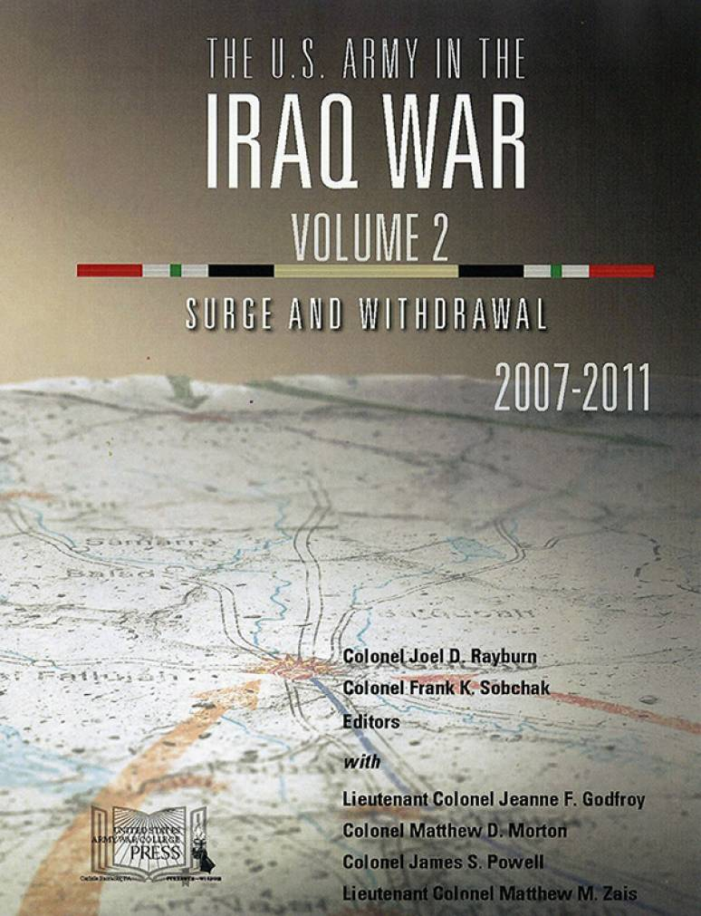 The U.S. Army In The Iraq War Volume 2: Surge And Withdrawal 2007-2011