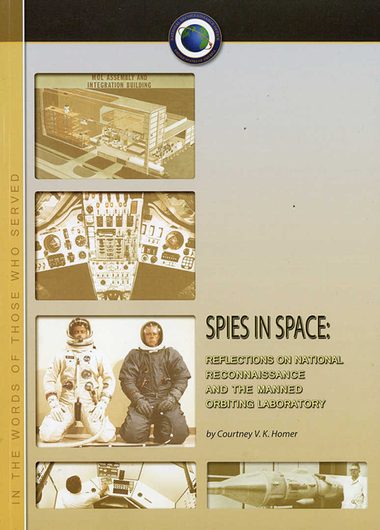Spies in Space: Reflections on National Reconnaissance and the Manned Orbiting Laboratory