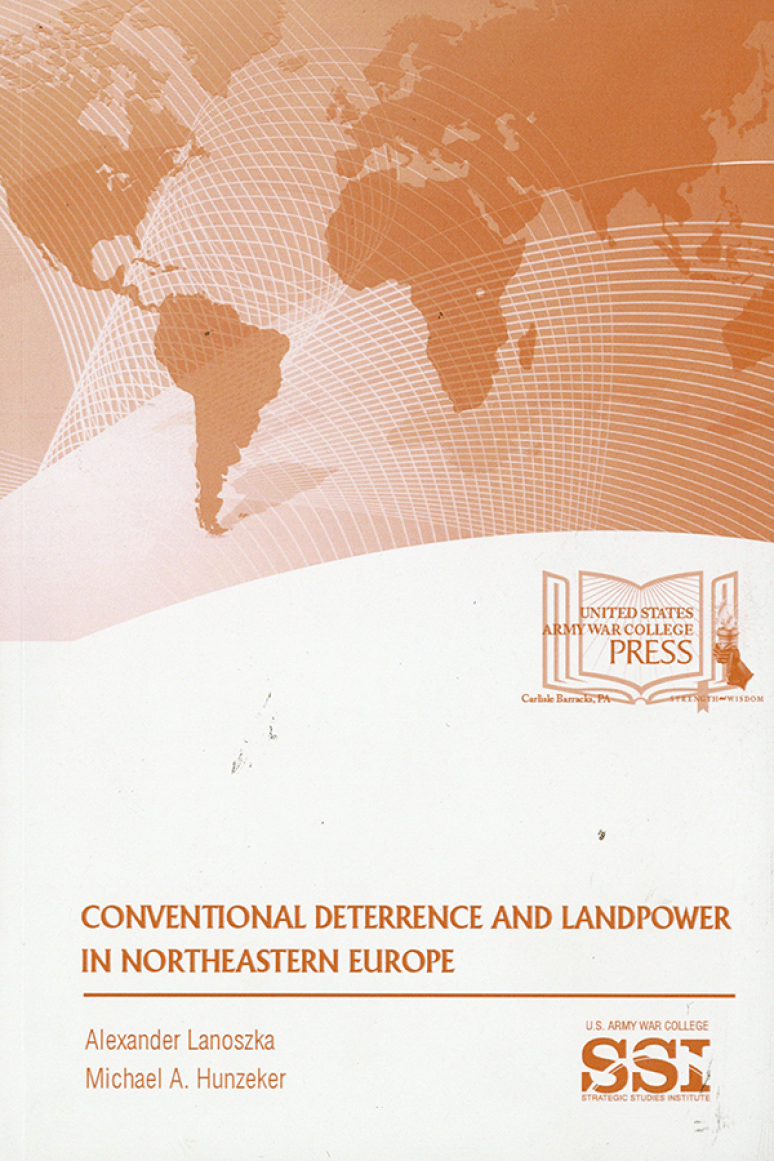 Conventional Deterrence And Landpower In Northeastern Europe