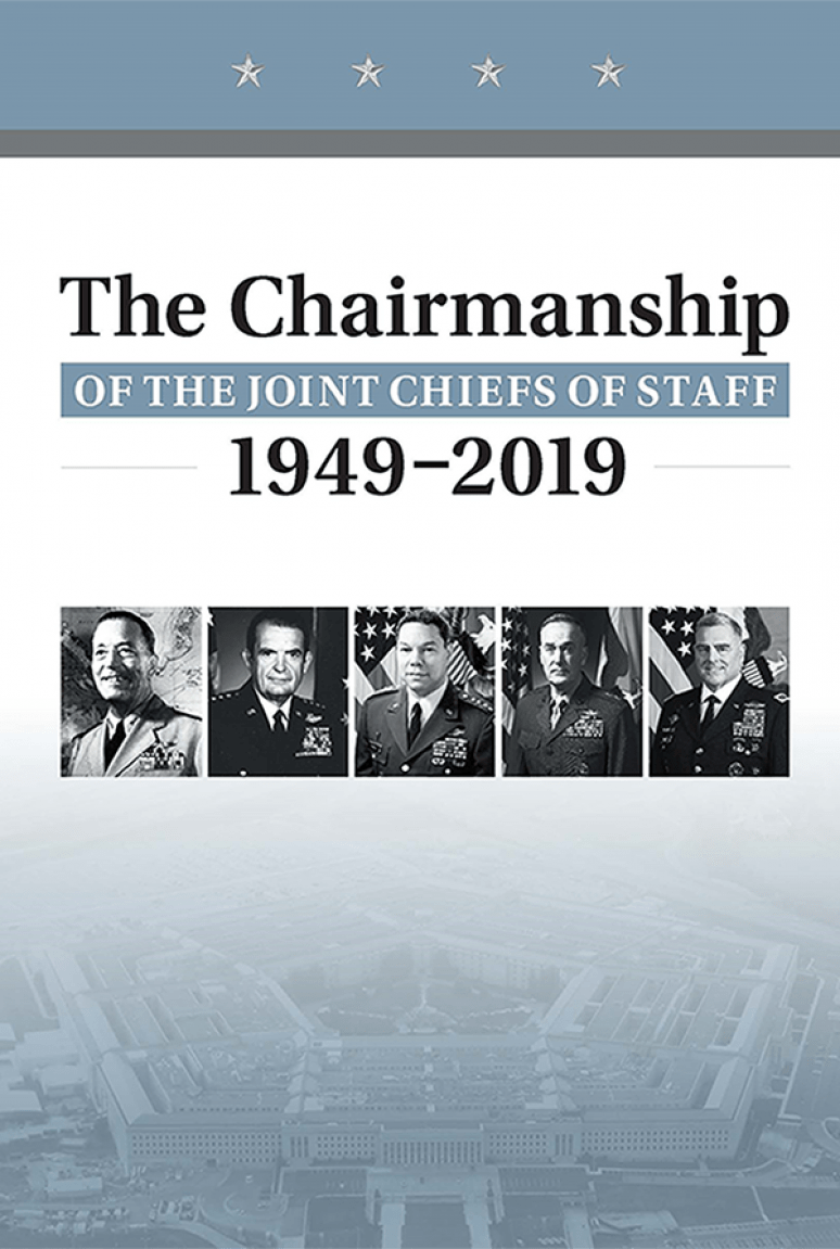 The Chairmanship of The Joint Chiefs of Staff 1949-2019