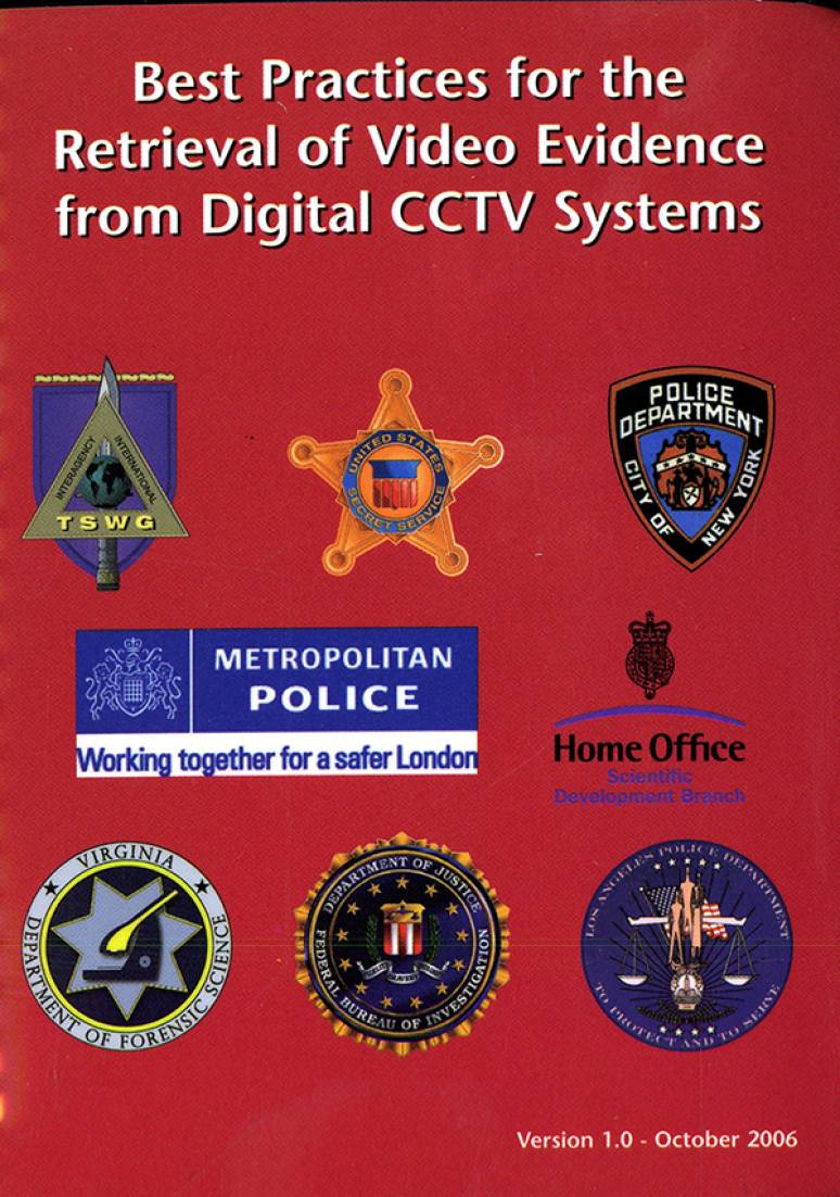 Best Practices for the Retrieval of Video Evidence From Digital CCTV Systems (Controlled Item)