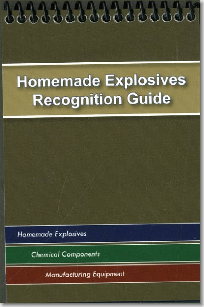 Homemade Explosives Recognition Guide: Homemade Explosives; Chemical Components; Manufacturing Equipment (English Language Version), 12 March 2010