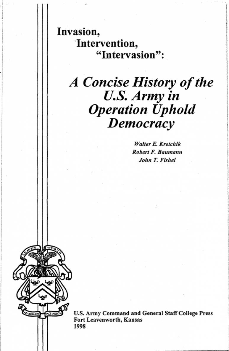 """Invasion, Intervention, """"Intervasion"""": A Concise History of the United States Army in Operation Uphold Democracy (CD-ROM)"""