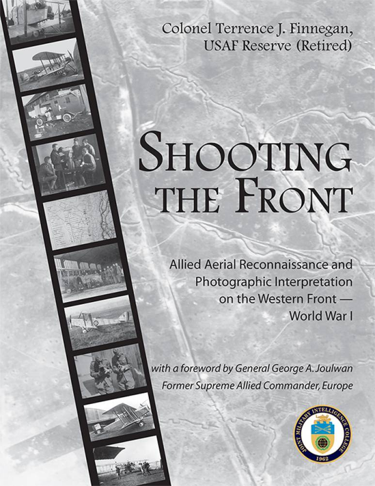 Shooting the Front: Allied Aerial Reconnaissance and Photographic Interpretation on the Western Front - World War I (Paperbound)
