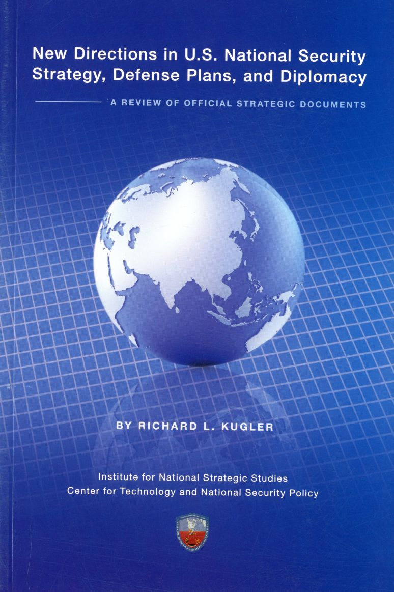 New Directions in U.S. National Security Strategy, Defense Plans, and Diplomacy: A Review of Official Strategic Documents