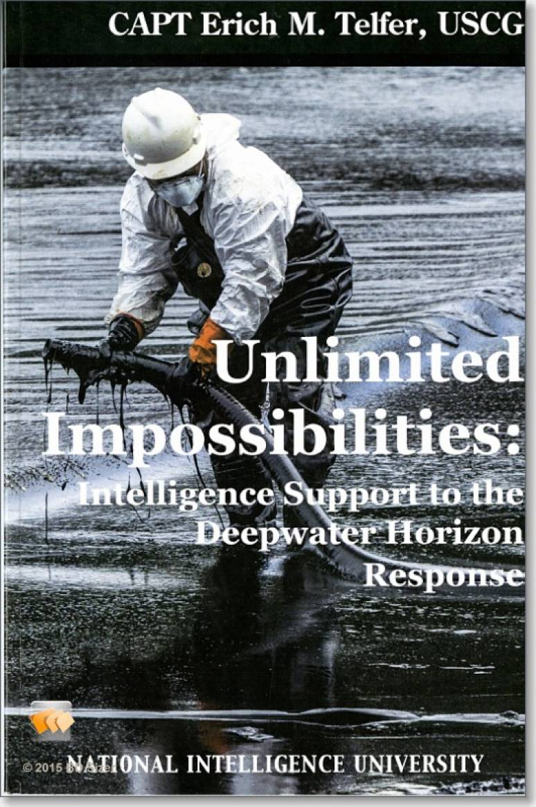 Unlimited Impossibilities: Intelligence Support to the Deepwater Horizon Response