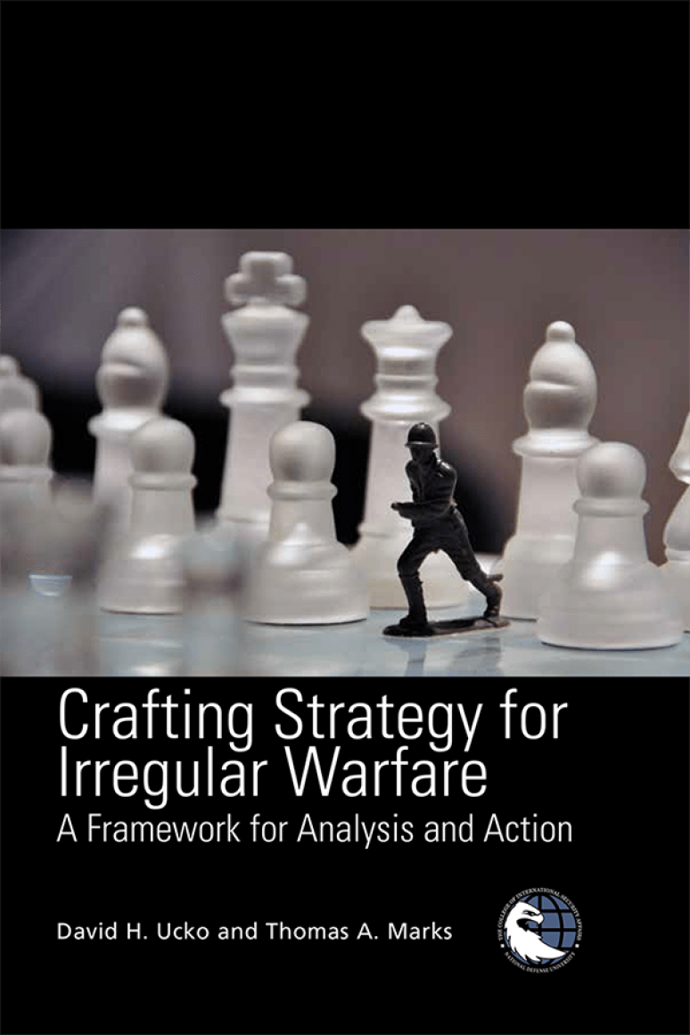 Crafting Strategy For Irregular Warfare:A Framework for Analysis and Action