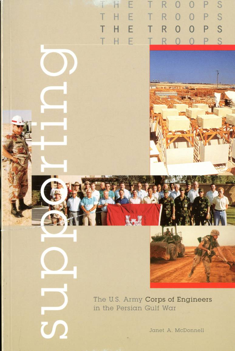 Supporting the Troops: The United States Army Corps of Engineers in the Persian Gulf War
