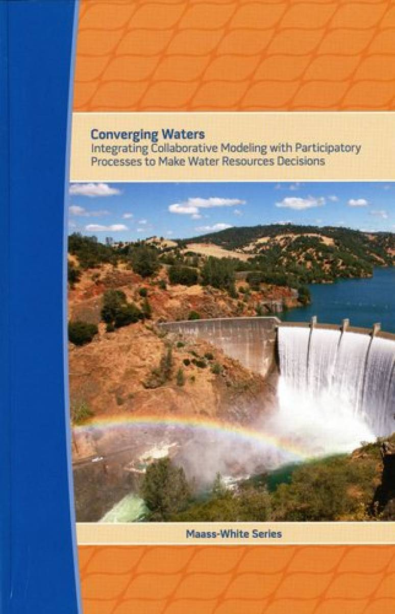 Converging Waters: Integrating Collaborative Modeling With Participatory Processes to Make Water Resources Decisions