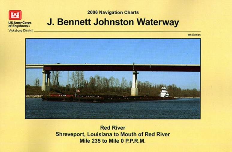 J. Bennett Johnston Waterway 2006 Navigation Charts: Red River Shreveport, Louisiana to Mouth of Red River Mile 235 to Mile 0 P.P.R.M. (2006)
