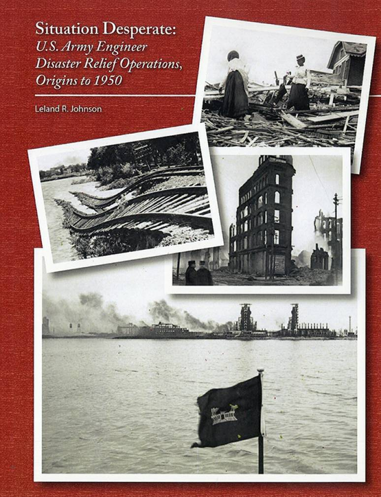 Situation Desperate: U.S. Army Engineer Disaster Relief Operations Origins to 1950