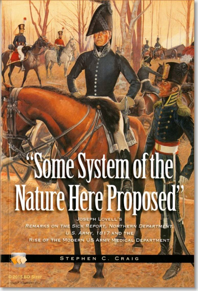 """Some System of the Nature Here Proposed"": Joseph Lovell's Remarks on the Sick Report, Northern Department, U.S. Army, 1817, and the Rise of the Modern US Army Medical Department"