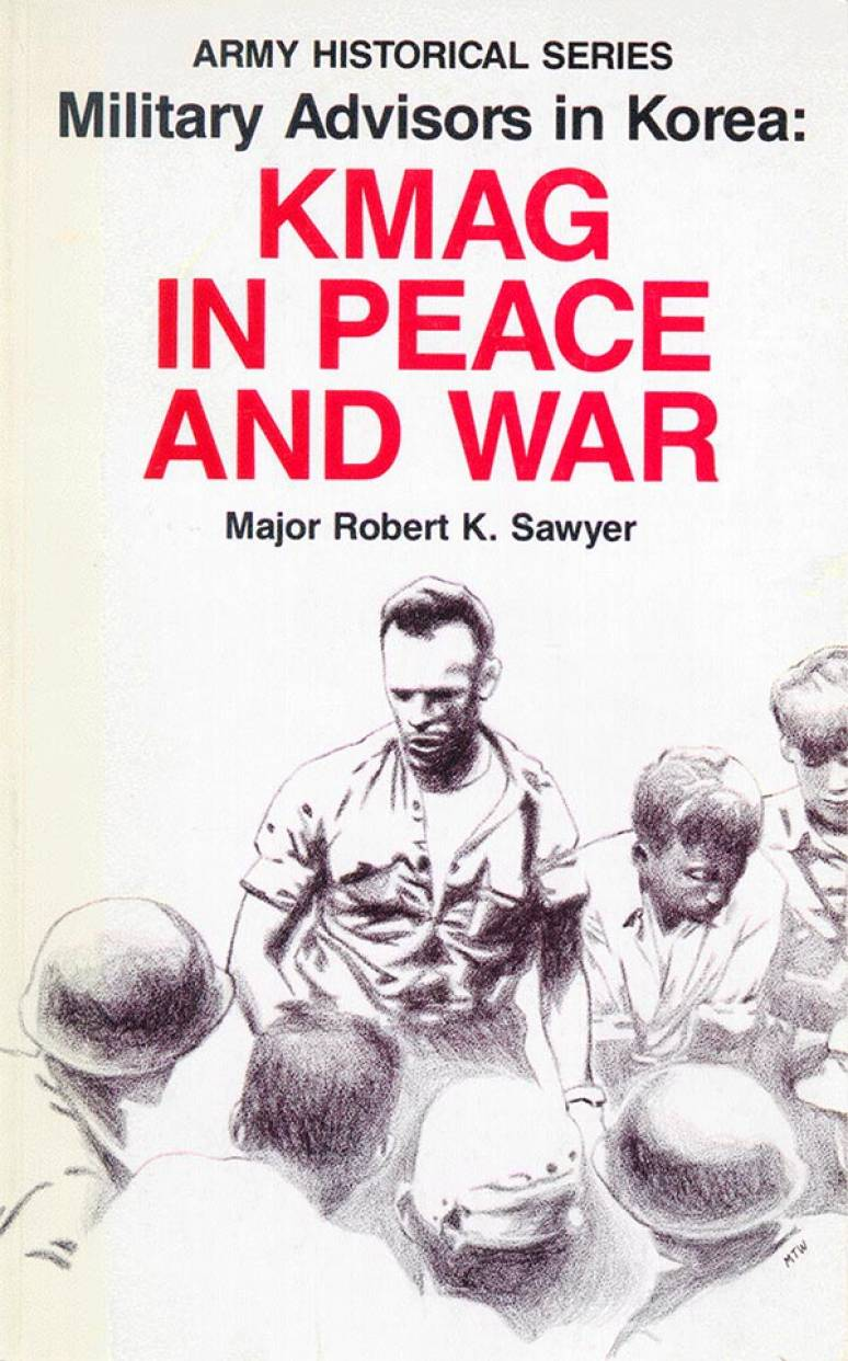 Military Advisors in Korea: KMAG in Peace and War (Paperback)