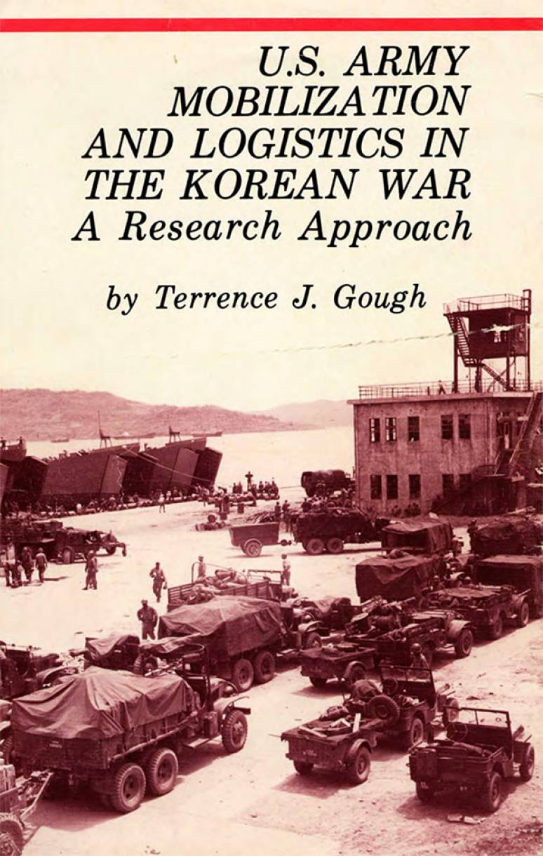 U.S. Army Mobilization and Logistics in the Korean War: A Research Approach (Paperback)