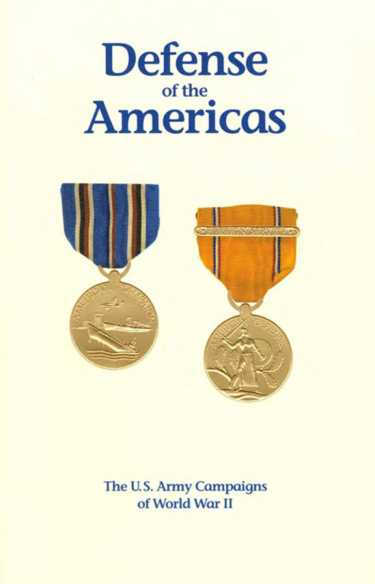 Defense of the Americas: The U.S. Army Campaigns of World War II (Pamphlet)
