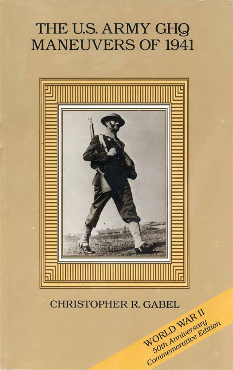 United States Army GHQ Maneuvers of 1941 (Paperbound Edition)