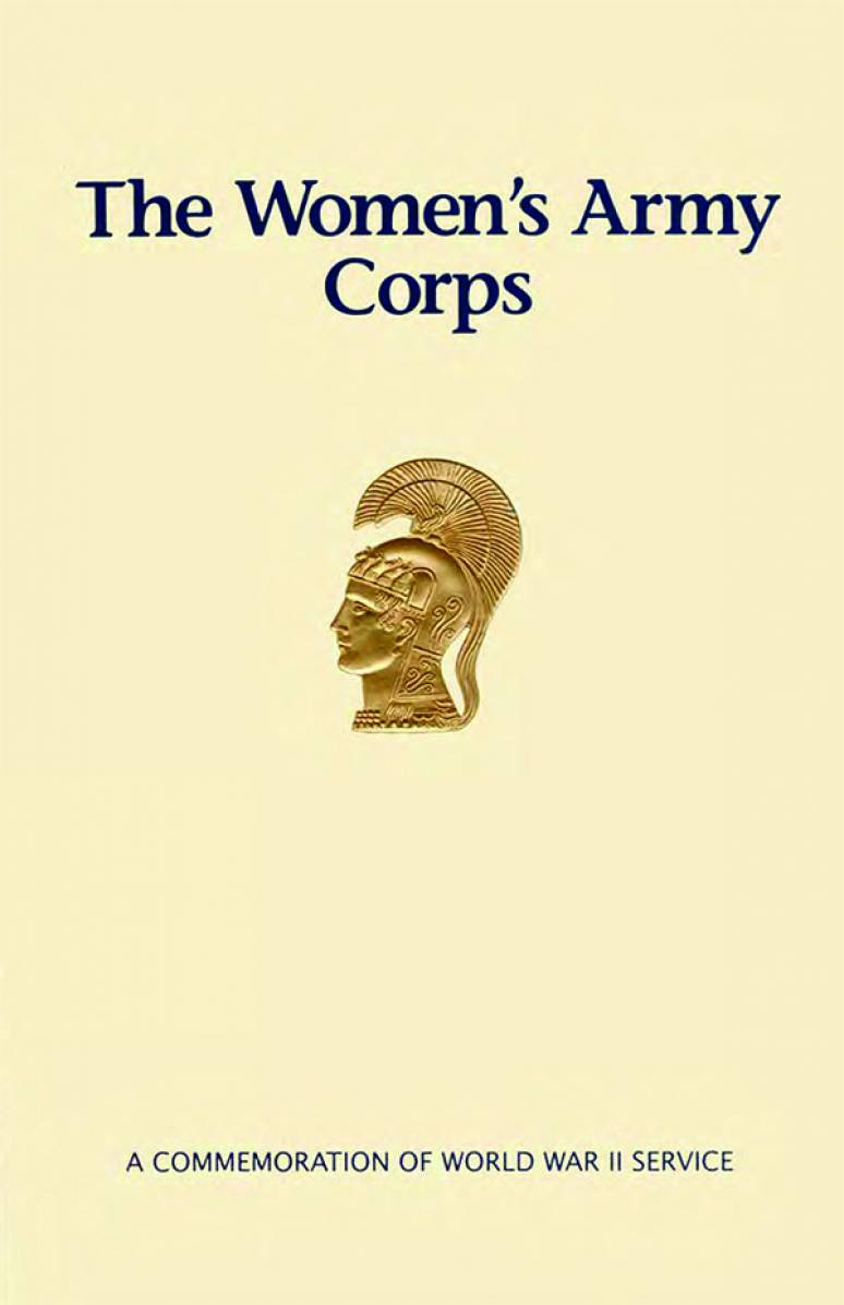 The Women's Army Corps: A Commemorative of World War II Service (Pamphlet)