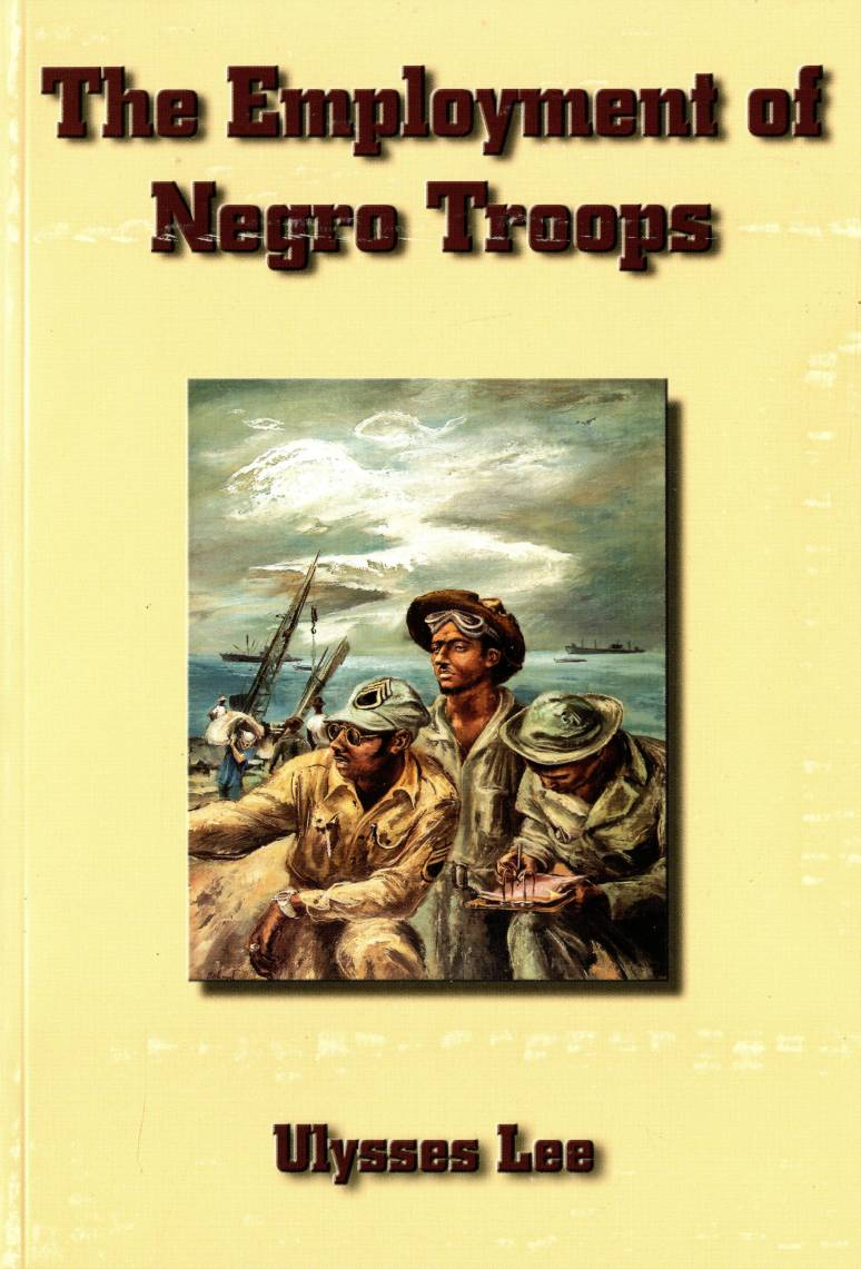 The Employment of Negro Troops (Paperback)