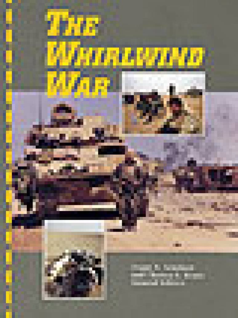 Whirlwind War: The United States Army in Operations Desert Shield and Desert Storm (Paperbound)