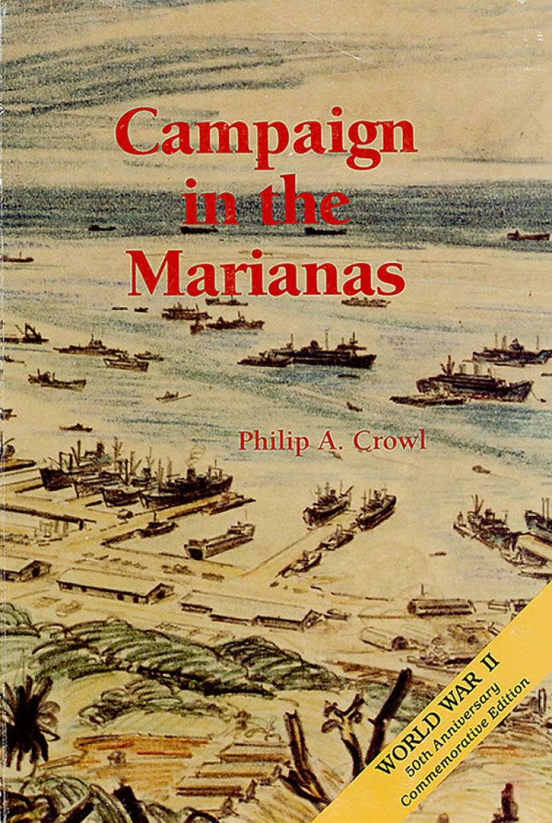 United States Army in World War 2, War in the Pacific, Campaign in the Marianas (Paperbound Edition)