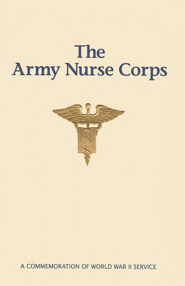 The Army Nurse Corps: A Commemoration of World War II Service (Pamphlet)