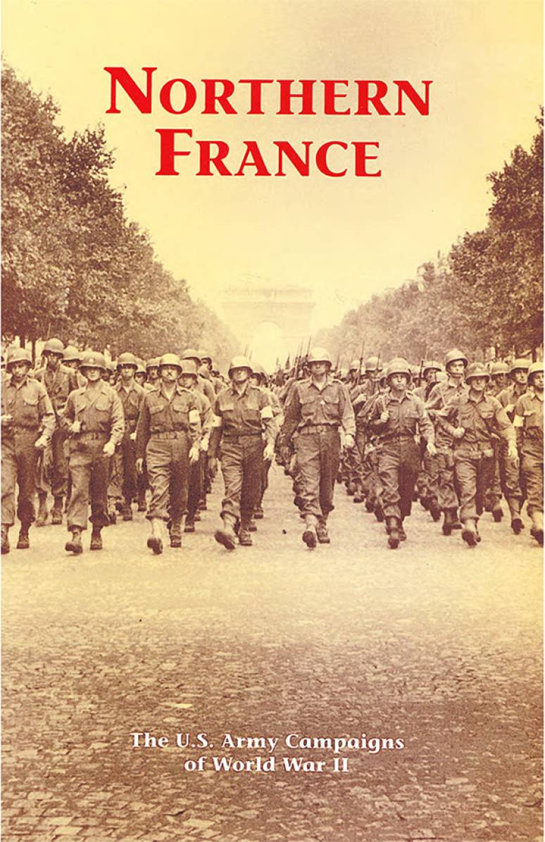 Northern France: The U.S. Army Campaigns of World War II (Pamphlet)
