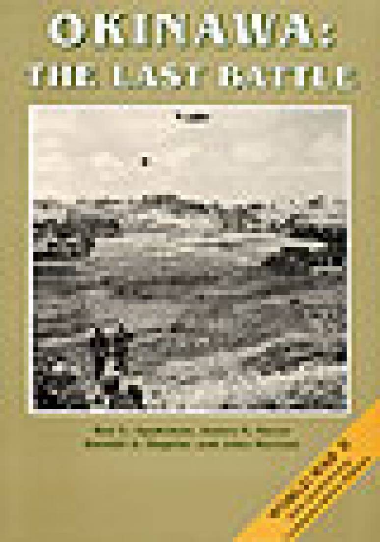 United States Army in World War II, War in the Pacific: Okinawa, The Last Battle (Paperbound)