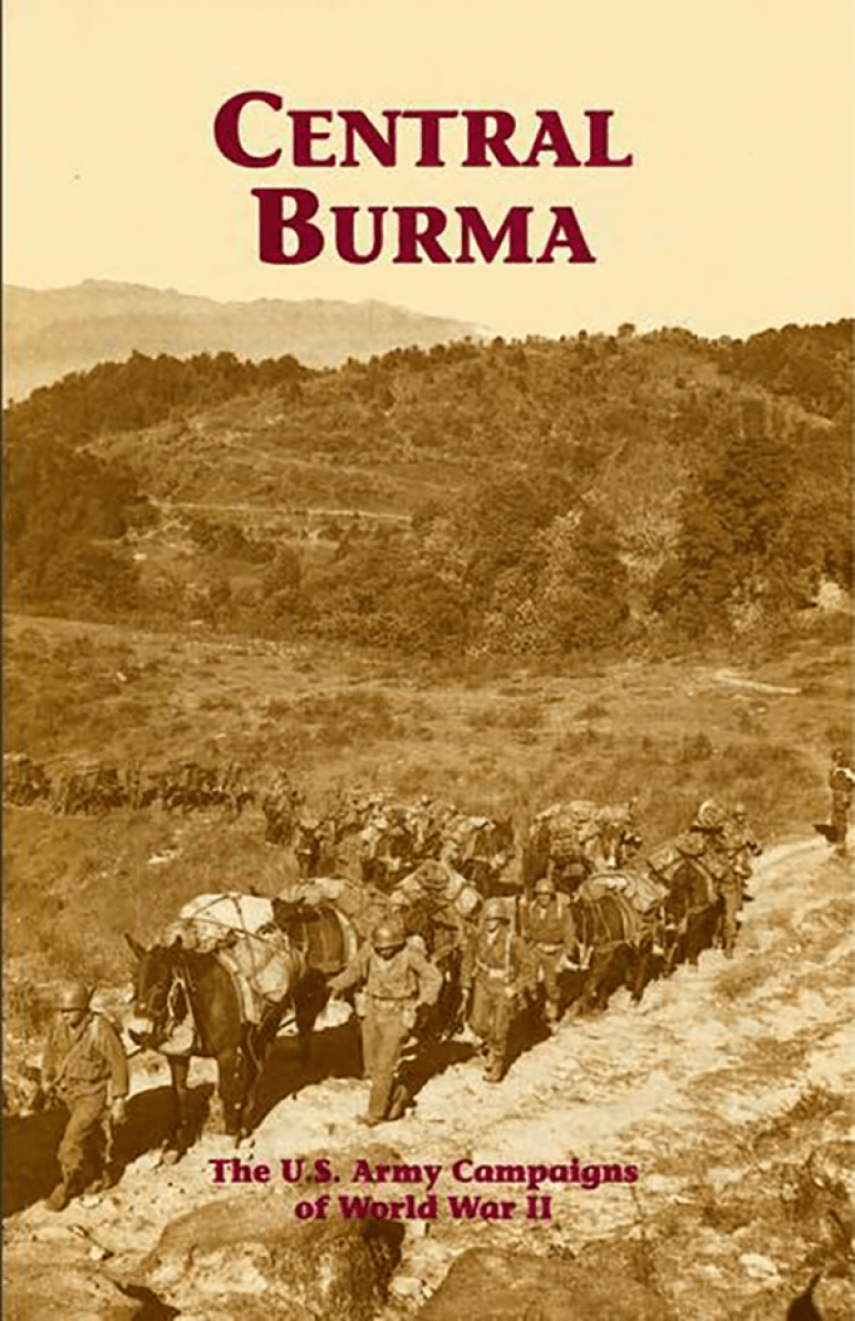 Central Burma: The U.S. Army Campaigns of World War II (Pamphlet)
