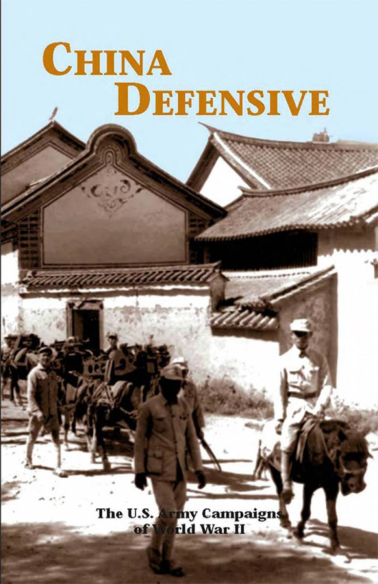 China Defensive: The U.S. Army Campaigns of World War II (Pamphlet)