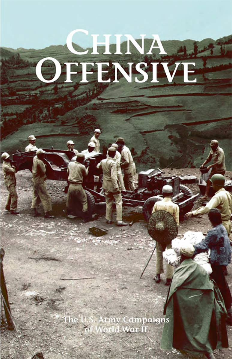 China Offensive: The U.S. Army Campaigns of World War II (Pamphlet)