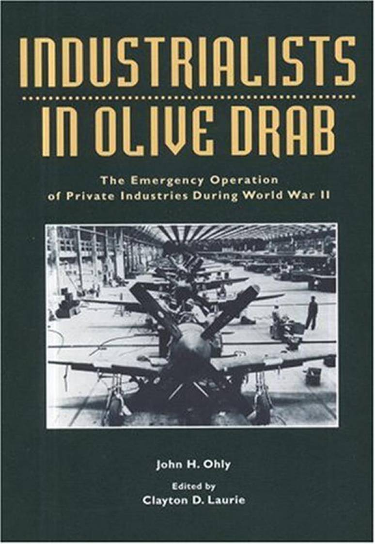 Industrialists in Olive Drab: The Emergency Operation of Private Industries During World War 2 (Paperbound)