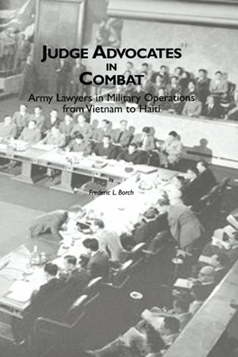 Judge Advocates in Combat: Army Lawyers in Military Operations From Vietnam to Haiti (Hardcover)