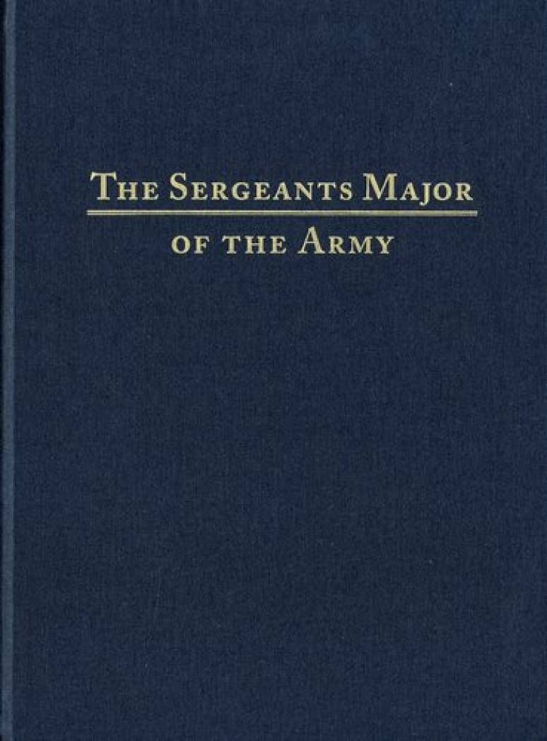 Sergeants Major of the Army (Paperbound Edition)