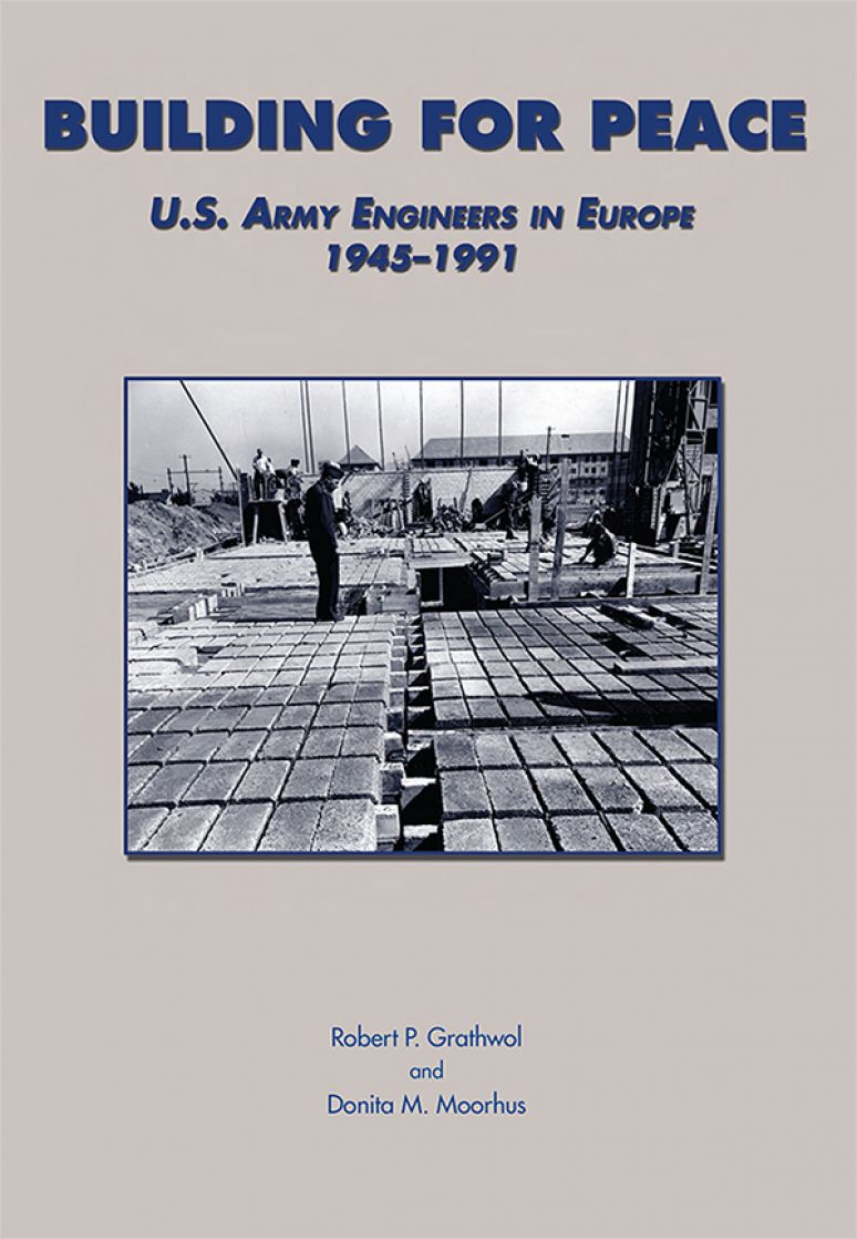 Building for Peace: United States Army Engineers in Europe, 1945-1991 (Paper)