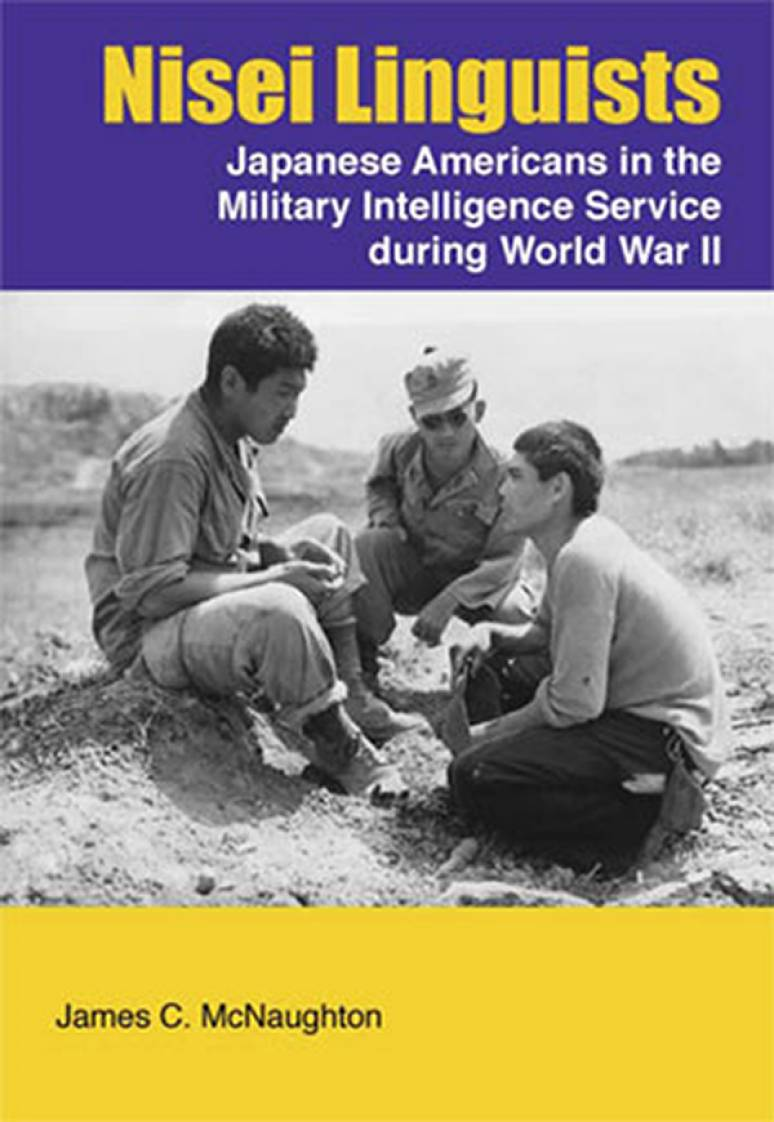 Nisei Linguists: Japanese Americans in the Military Intelligence Service During World War II (Paperbound)