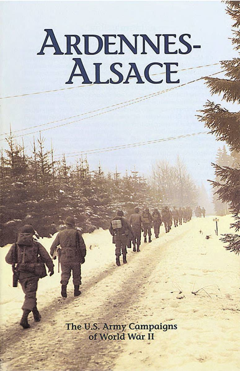 Ardennes-Alsace: The U.S. Army Campaigns of World War II (Pamphlet)