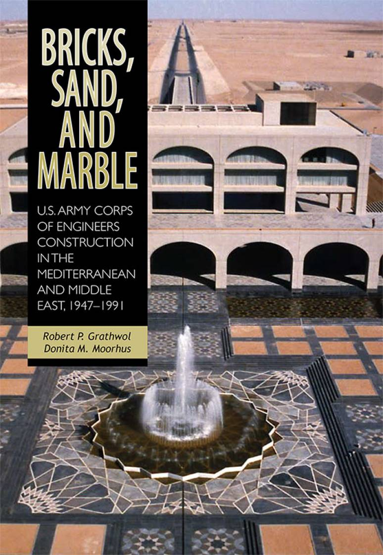 Bricks, Sand and Marble: U.S. Army Corps of Engineers Construction in the Mediterranean and Middle East, 1947-1991 (Paperback)