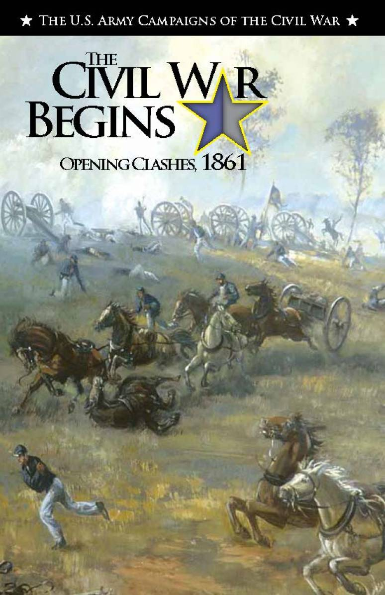 U.S. Army Campaigns of the Civil War: The Civil War Begins: Opening Clashes, 1861