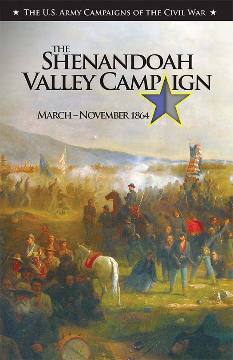 The Shenandoah Valley Campaign, March-November 1864