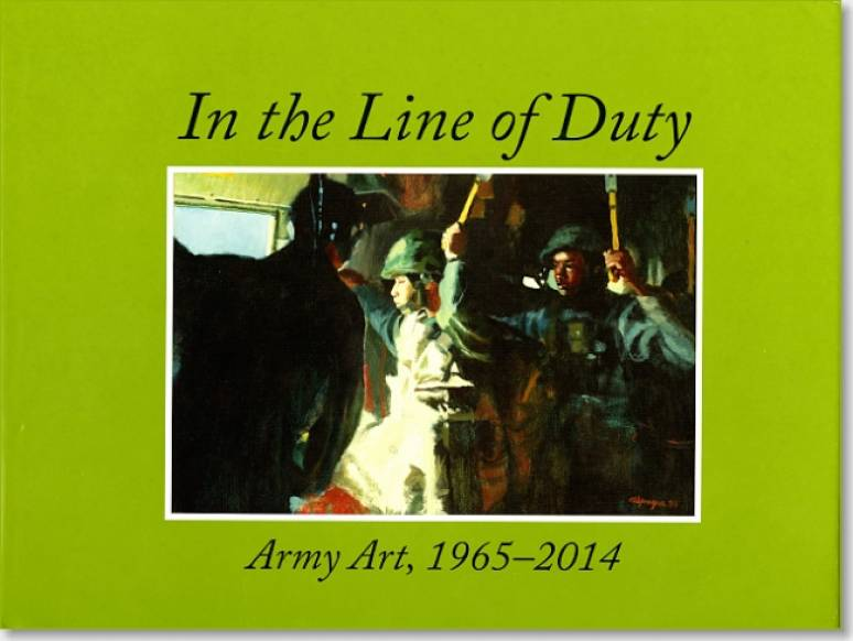 In the Line of Duty: Army Art, 1965-2014